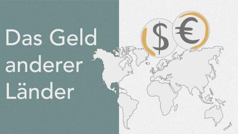 Das Geld anderer Länder – Was ist eine Währung?